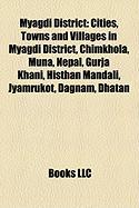 Myagdi District: Cities, Towns and Villages in Myagdi District, Chimkhola, Muna, Nepal, Gurja Khani, Histhan Mandali, Jyamrukot, Dagnam