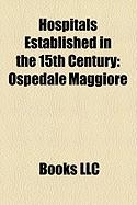 Hospitals Established in the 15th Century: Ospedale Maggiore