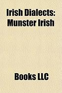 Irish Dialects: Munster Irish, Ulster Irish, Connacht Irish, Newfoundland Irish