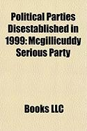 Political Parties Disestablished in 1999: McGillicuddy Serious Party, Black Unity and Freedom Party, Democratic Left, Mekhora, Hatzeirim