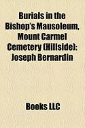 Burials in the Bishop's Mausoleum, Mount Carmel Cemetery (Hillside): Joseph Bernardin, Samuel Stritch, John Cody, William Quarter