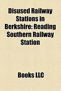 Disused Railway Stations in Berkshire: Reading Southern Railway Station