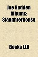 Joe Budden Albums: Slaughterhouse, Padded Room, Joe Budden, Mood Muzik 3: The Album, Halfway House, the Great Escape