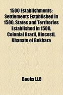 1500 Establishments: Settlements Established in 1500, States and Territories Established in 1500, Colonial Brazil, Hnceti, Khanate of Bukha
