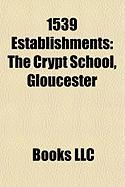 1539 Establishments: The Crypt School, Gloucester