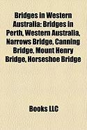 Bridges in Western Australia: Bridges in Perth, Western Australia, Narrows Bridge, Canning Bridge, Mount Henry Bridge, Horseshoe Bridge