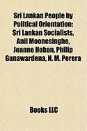 Sri Lankan People by Political Orientation: Sri Lankan Socialists, Anil Moonesinghe, Jeanne Hoban, Philip Gunawardena, N. M. Perera