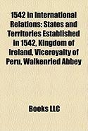 1542 in International Relations: States and Territories Established in 1542, Kingdom of Ireland, Viceroyalty of Peru, Walkenried Abbey
