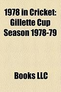 1978 in Cricket: Gillette Cup Season 1978-79