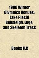 1980 Winter Olympics Venues: Lake Placid Bobsleigh, Luge, and Skeleton Track