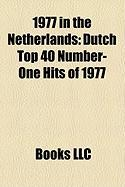1977 in the Netherlands: Dutch Top 40 Number-One Hits of 1977