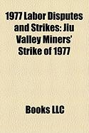 1977 Labor Disputes and Strikes: Jiu Valley Miners' Strike of 1977