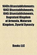 1040s Disestablishments: 1043 Disestablishments, 1045 Disestablishments, Bagratuni Kingdom of Armenia, Mataram Kingdom, Ziyarid Dynasty