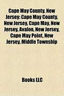 Cape May County, New Jersey: Cape May County, New Jersey, Cape May, New Jersey, Avalon, New Jersey, Cape May Point, New Jersey, Middle Township