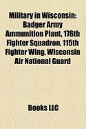 Military in Wisconsin: Badger Army Ammunition Plant