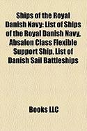 Ships of the Royal Danish Navy: List of Ships of the Royal Danish Navy, Absalon Class Flexible Support Ship, List of Danish Sail Battleships