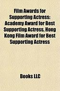 Film Awards for Supporting Actress: Academy Award for Best Supporting Actress