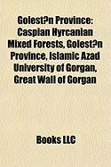 Golest?n Province: Caspian Hyrcanian Mixed Forests