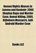 Human Rights Abuses in Jammu and Kashmir: 2009 Shopian Rape and Murder Case