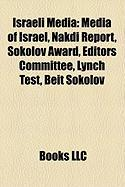 Israeli Media: Media of Israel, Nakdi Report, Sokolov Award, Editors Committee, Lynch Test, Beit Sokolov
