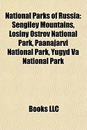 National Parks of Russia: Sengiley Mountains, Losiny Ostrov National Park, Paanajarvi National Park, Yugyd Va National Park