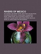 Rivers of Mexico: New River, San Pedro River, Colorado River Delta, Tolantongo, Usumacinta River, Lerma River, List of Rivers of Mexico