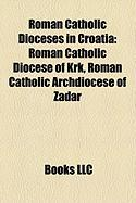 Roman Catholic Dioceses in Croatia: Roman Catholic Diocese of KRK, Roman Catholic Archdiocese of Zadar