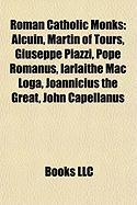 Roman Catholic Monks: Alcuin, Martin of Tours, Giuseppe Piazzi, Pope Romanus, Iarlaithe Mac Loga, Joannicius the Great, John Capellanus