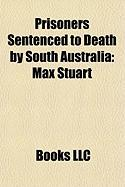 Prisoners Sentenced to Death by South Australia: Max Stuart