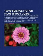 1990s Science Fiction Films (Study Guide): The Matrix, Star Wars Episode I: The Phantom Menace, 12 Monkeys, Independence Day, Gattaca