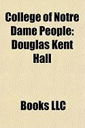 College of Notre Dame People: Douglas Kent Hall