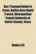 Bus Transportation in Texas: Dallas Area Rapid Transit, Metropolitan Transit Authority of Harris County, Texas