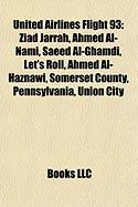 United Airlines Flight 93: Ziad Jarrah, Ahmed Al-Nami, Saeed Al-Ghamdi, Let's Roll, Ahmed Al-Haznawi, Somerset County, Pennsylvania, Union City