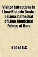 Visitor Attractions in Lima: Historic Centre of Lima, Cathedral of Lima, Municipal Palace of Lima