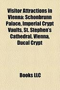 Visitor Attractions in Vienna: Schonbrunn Palace, Imperial Crypt Vaults, St. Stephen's Cathedral, Vienna, Ducal Crypt