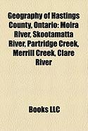 Geography of Hastings County, Ontario: Moira River, Skootamatta River, Partridge Creek, Merrill Creek, Clare River