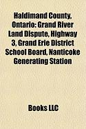 Haldimand County, Ontario: Grand River Land Dispute, Highway 3, Grand Erie District School Board, Nanticoke Generating Station