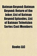 Batman Beyond: Batman Beyond: Return of the Joker, List of Batman Beyond Episodes, List of Batman Television Series Cast Members