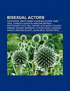 Bisexual Actors: David Bowie, Greta Garbo, Laurence Olivier, Gore Vidal, Charles Laughton, Marlene Dietrich, Montgomery Clift, Nell Car