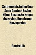 Settlements in the Una-Sana Canton: Bu Im, Klju, Bosanska Krupa, Ostrovica, Bosnia and Herzegovina