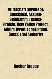 Wirtschaft (Agypten): Sueskanal, Assuan-Staudamm, Toshka-Projekt, New Valley Project, MILLIM, Agyptisches Pfund, Suez Canal Authority