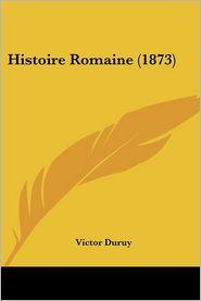Histoire Romaine (1873)