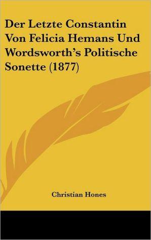 Der Letzte Constantin Von Felicia Hemans Und Wordsworth's Politische Sonette (1877)