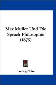 Max Muller Und Die Sprach Philosophie (1879)