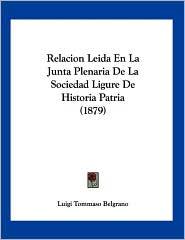Relacion Leida En La Junta Plenaria de La Sociedad Ligure de Historia Patria (1879)