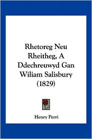 Rhetoreg Neu Rheitheg, a Ddechreuwyd Gan Wiliam Salisbury (1829)