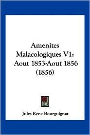 Amenites Malacologiques V1: Aout 1853-Aout 1856 (1856)