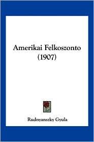 Amerikai Felkoszonto (1907)