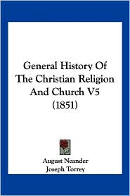 General History of the Christian Religion and Church V5 (1851)