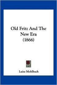 Old Fritz and the New Era (1866)
